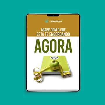 Ebook Gratuito - Acabe com o que está te engordando